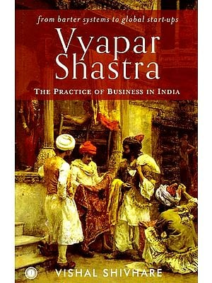 Vyapar Shastra (The Practice of Business in India)
