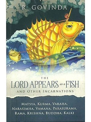 The Lord Appears as a Fish and Other Incarnations