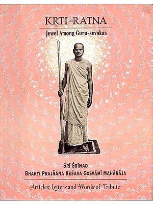 Krti-Ratna (Jewel Among Guru Sevakas)