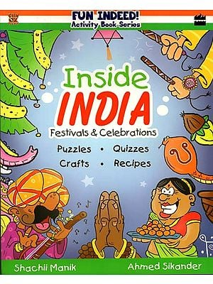 Inside India Festivals and Celebrations (Puzzles, Quizzes, Crafts, Recipes)