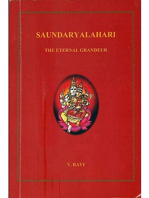 Saundaryalahari A Commentary (The Eternal Grandeur)