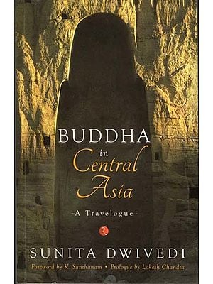 Buddha in Central Asia - A Travelogue