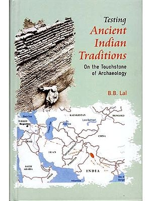 Testing Ancient Indian Traditions (On The Touchstone of Archaeology)