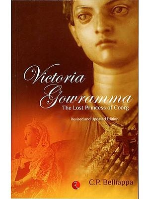 Victoria Gowramma - The Lost Princess of Coorg