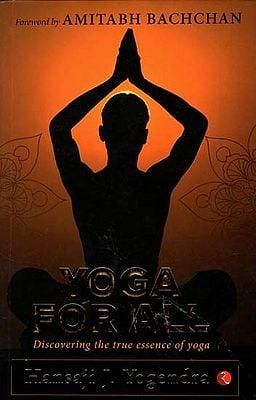 Yoga for All (Discovering The True Essence of Yoga)