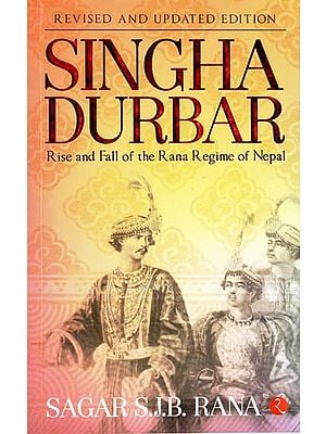 Singha Durbar (Rise and Fall of the Rana Regime of Nepal)