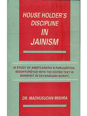 House Holder's Discipline in Jainism (An Old and Rare Book)