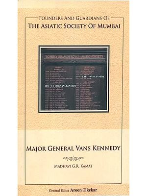 Major General Vans Kennedy (Founders and Guardians of The Asiatic Society of Mumbai)