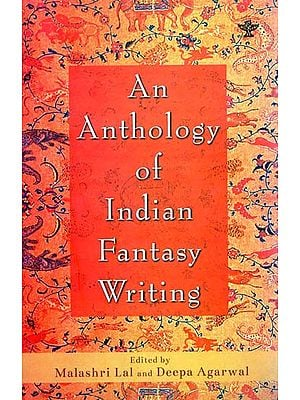 An Anthology of Indian Fantasy Writing