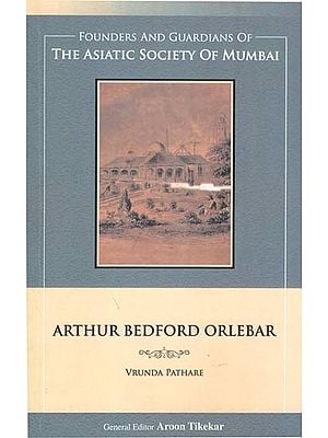 Arthur Bedford Orlebar (Founders and Guardians of The Asiatic Society of Mumbai)