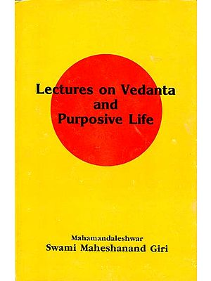 Lectures on Vedanta and Purposive Life (An Old and Rare Book)