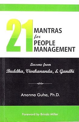 21 Mantras for People Management (Lessoons from Buddha, Vivekananda & Gandhi)