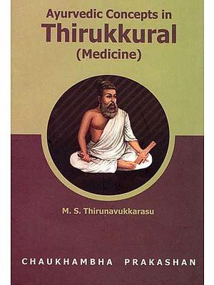 Ayurvedic Concepts in Thirukkural (Medicine)