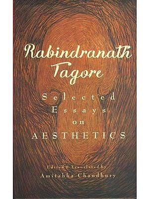 Rabindranath Tagore (Selected Essays on Aesthetics)
