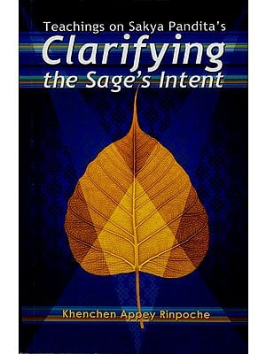 Clarifying: The Sage's Intent (Teachings on Sakya Pandita's)