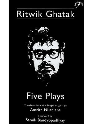 Ritwik Ghatak - Five Plays