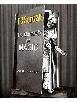 P C Sorcar - The Maharaja of Magic