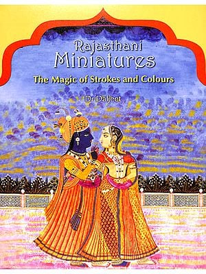 Rajasthani Miniatures - The Magic of Strokes and Colours