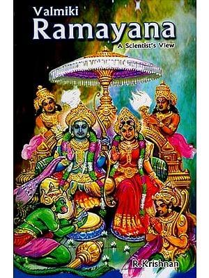 Valmiki Ramayana - A Scientist's View