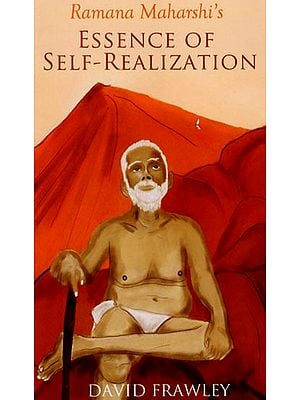 Ramana Maharshi's Essence of Self -Realization