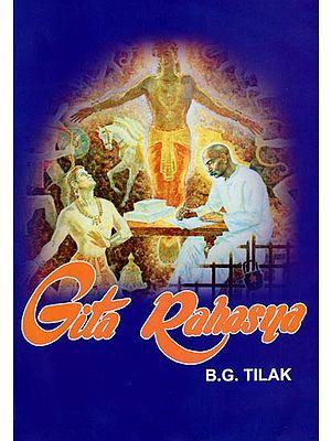 Gita Rahasya (Srimad Bhagavadgita Rahasya or Karma Yoga Sastra)
