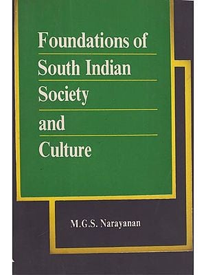 Foundations of South Indian Society and Culture (An Old and Rare Book)