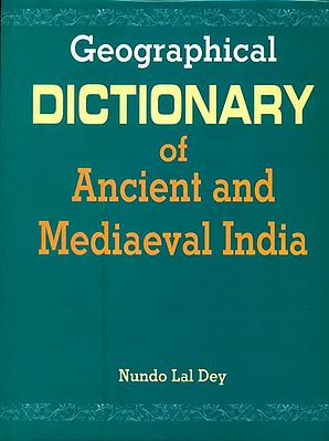 Geographical Dictionary of Ancient and Mediaeval India
