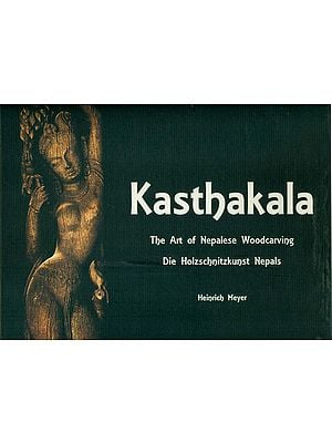 Kastha Kala - The Art of Nepalese Woodcarving