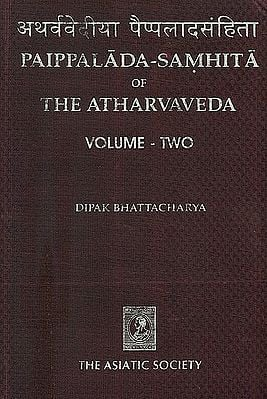 अथर्ववेदिया पैप्पलादसंहिता: Paippalada Samhita of The Atharvaveda (Part-II)