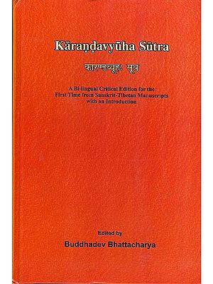 Karandavyuha Sutra (A Bi-lingual Critical Edition for the First Time from Sanskrit - Tibetan Manuscripts with an Introduction)