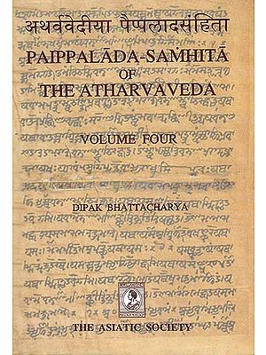Paippalada Samhita of The Atharvaveda (Volume Four)