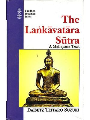 The Lankavatara Sutra A Mahayana text trans. For the first time from the original Sanskrit with a foreword by Moti Lal Pandit