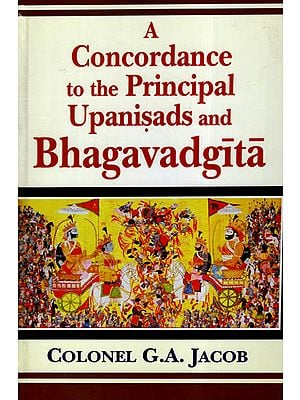 A Concordance to the Principal Upanisads and Bhagavadgita