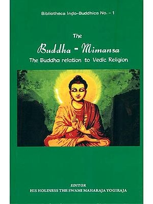 The Buddha - Mimansa: The Buddha relation to vedic Religion