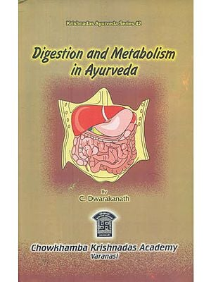 DIGESTION AND METABOLISM IN AYURVEDA