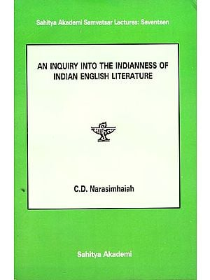 AN INQUIRY INTO THE INDIANNESS OF INDIAN ENGLISH LITERATURE