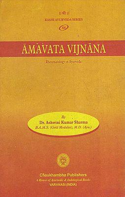 Amavata Vijnana (Rheumatology in Ayurveda)
