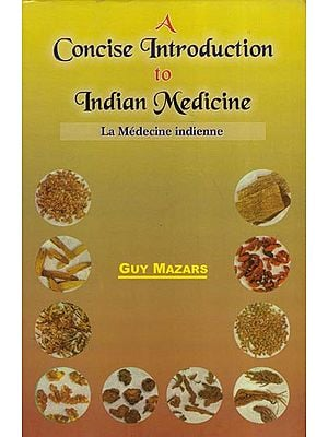 A Concise Introduction to Indian Medicine: (La Medecine indienne)