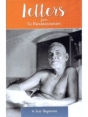 Letters From Sri Ramanasramam Volumes I, II and Letters From and Recollection of Sri Ramanasramam