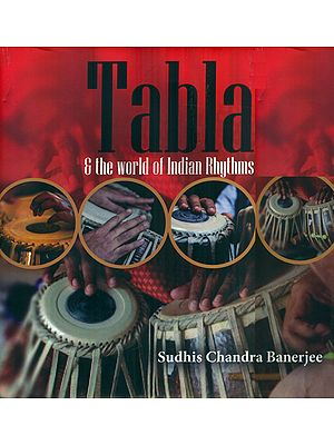 Tabla and The World Of Indian Rhythms