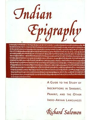 Indian Epigraphy A guide to the study of Inscriptions in sanskrit, Prakrit and other Indo-Aryan Languages