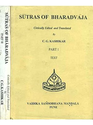 Sutras of Bharadvaja – The Srauta, Paitrmedhika and Parisesa :Two Volumes