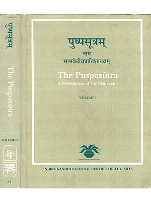 The Puspasutra – A Pratisakhya of the Samaveda (In Two Volumes)