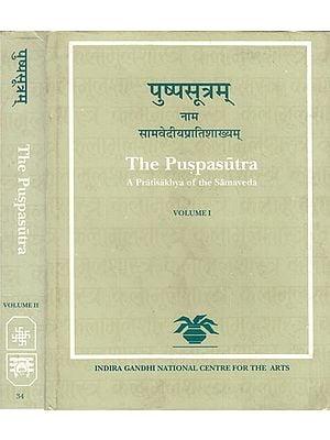 The Puspasutra – A Pratisakhya of the Samaveda (In Two Volumes)