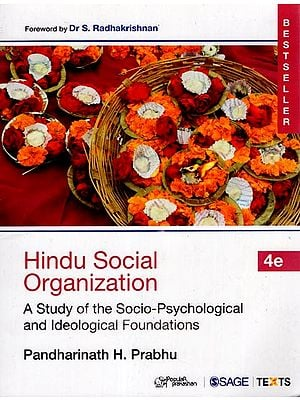 Hindu Social Organization (A Study of the Socio-Psychological and Ideological Foundations)