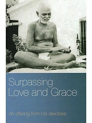 Surpassing Love and Grace (An Offering from His Devotees)