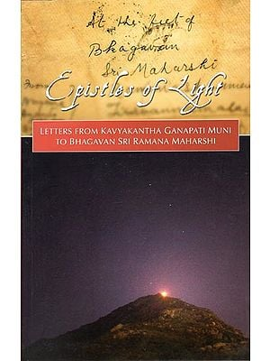 Epistles of Light: Letteres to Sri Ramana Maharshi