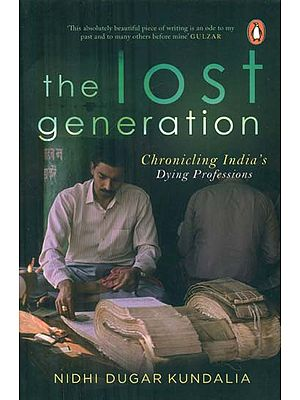 The Lost Generation (Chronicling India's Dying Professions)