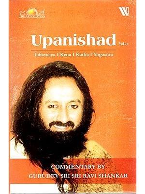 Upanishad - Ishavasya, Kena, Katha, Yogasara (Commentary by Gurudev Sri Sri Ravi Shankar)