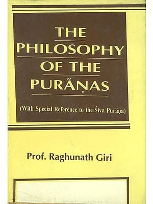 The Philosophy of the Puranas (With Special Reference to the Siva Purana)